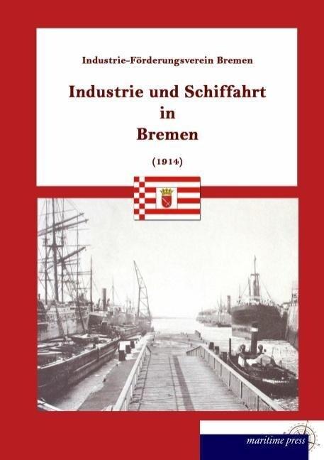 Industrie und Schiffahrt in Bremen als Buch von...