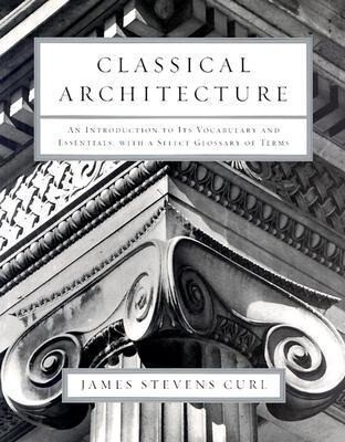Classical Architecture: An Introduction to Its Vocabulary and Essentials, with a Select Glossary of Terms als Taschenbuch
