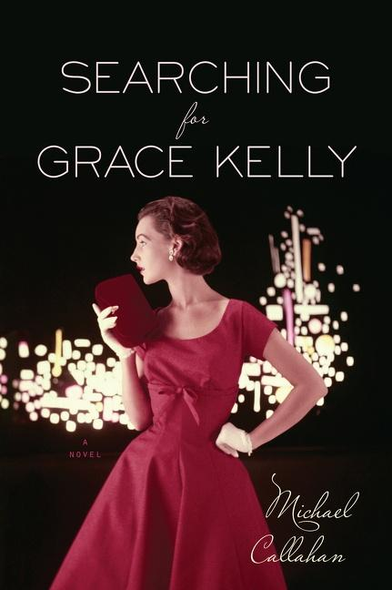 Searching for Grace Kelly als Buch von Michael ...