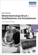 Lösungsvorschläge Medientechnologe Druck - Qualifikationen und Kompetenzen