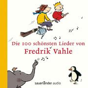 Die 100 schönsten Lieder von Fredrik Vahle