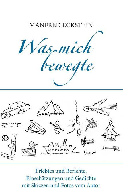Was mich bewegte als Buch von Manfred Eckstein