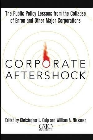 Corporate Aftershock: The Public Policy Lessons from the Collapse of Enron and Other Major Corporations als Buch