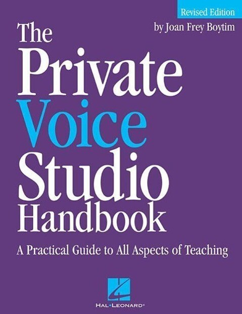 The Private Voice Studio Handbook: A Practical Guide to All Aspects of Teaching als Taschenbuch