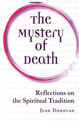 The Mystery of Death: Reflections on the Spiritual Tradition als Taschenbuch
