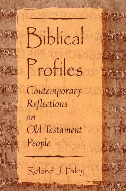 Biblical Profiles: Contemporary Reflections on Old Testament People als Taschenbuch