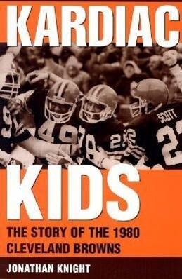 Kardiac Kids: The Story of the 1980 Cleveland Browns als Taschenbuch