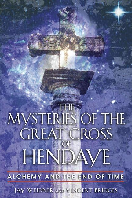The Mysteries of the Great Cross of Hendaye: Developing Your Practice as an Art Form, a Physical Therapy, and a Guiding Philosophy als Taschenbuch