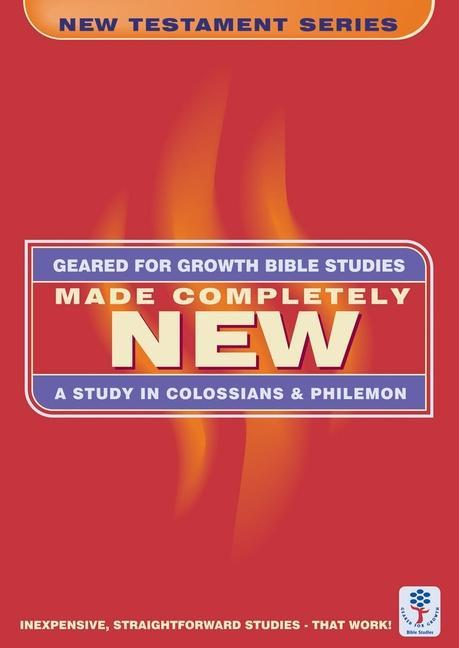 Made Completely New: A Study in the Books of Colossians and Philemon als Taschenbuch