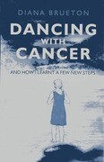 Dancing with Cancer: (And How I Learnt a Few New Steps)