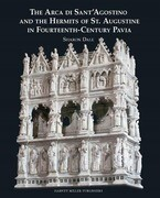 The Arca Di Sant'agostino and the Hermits of St. Augustine in Fourteenth-Century Pavia
