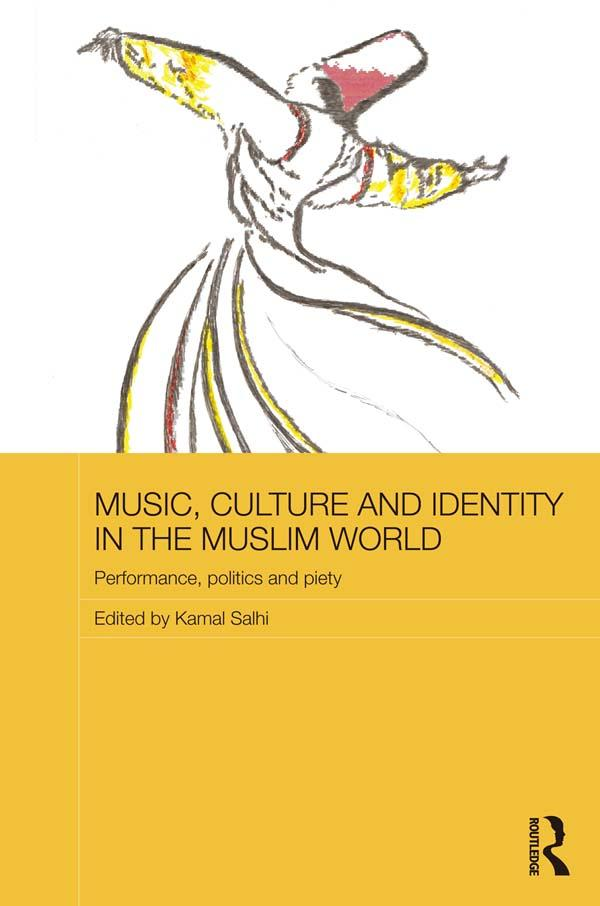 Music, Culture and Identity in the Muslim World...