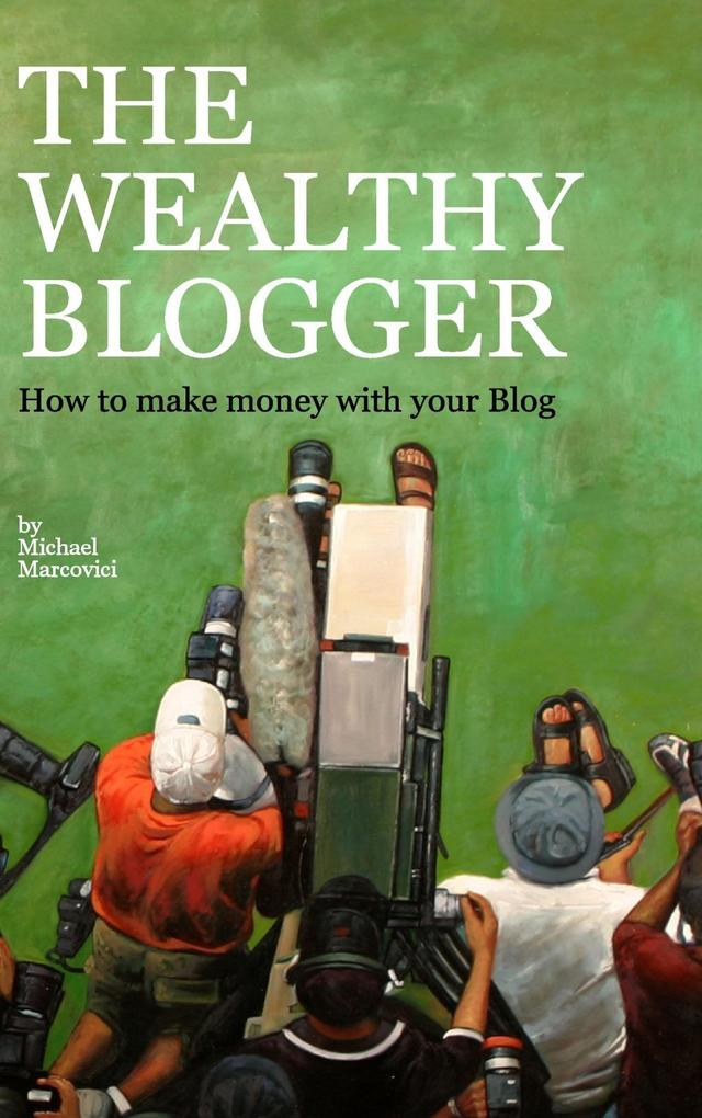 The wealthy Blogger als eBook Download von