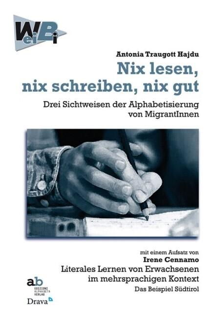 Nix lesen, nix schreiben, nix gut als Buch von ...