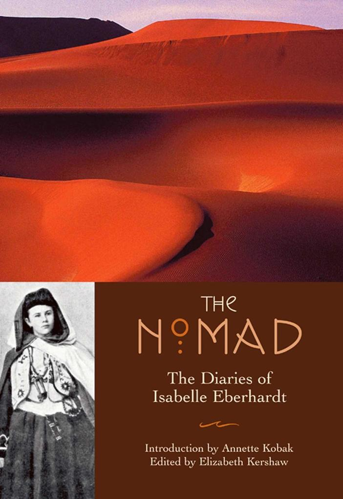 The Nomad: The Diaries of Isabelle Eberhardt als Taschenbuch
