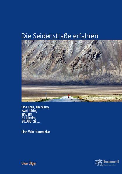 Die Seidenstraße erfahren als Buch von Uwe Ellger