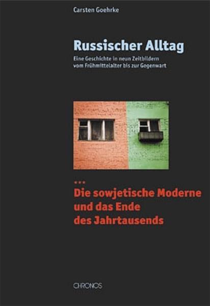 Russischer Alltag 03. Die sowjetische Moderne und Umbruch als Buch