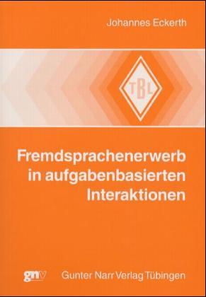 Fremdsprachenerwerb in aufgabenbasierten Interaktionen als Buch