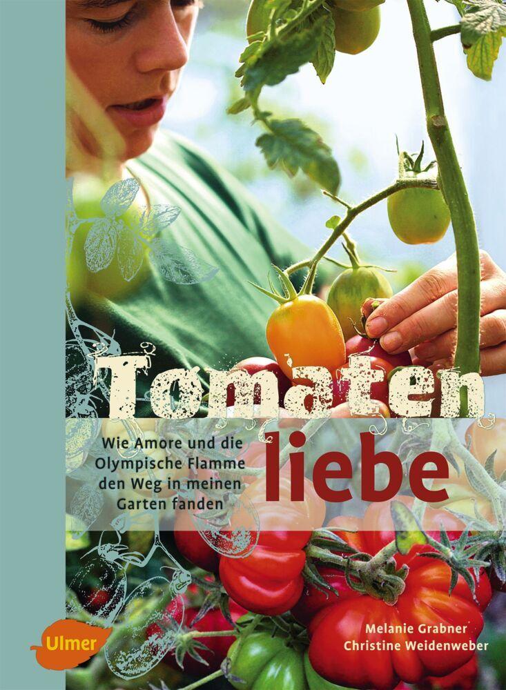 Tomatenliebe als Buch von Melanie Grabner, Chri...