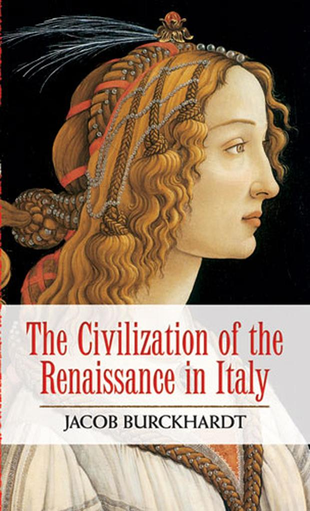 The Civilization of the Renaissance in Italy al...