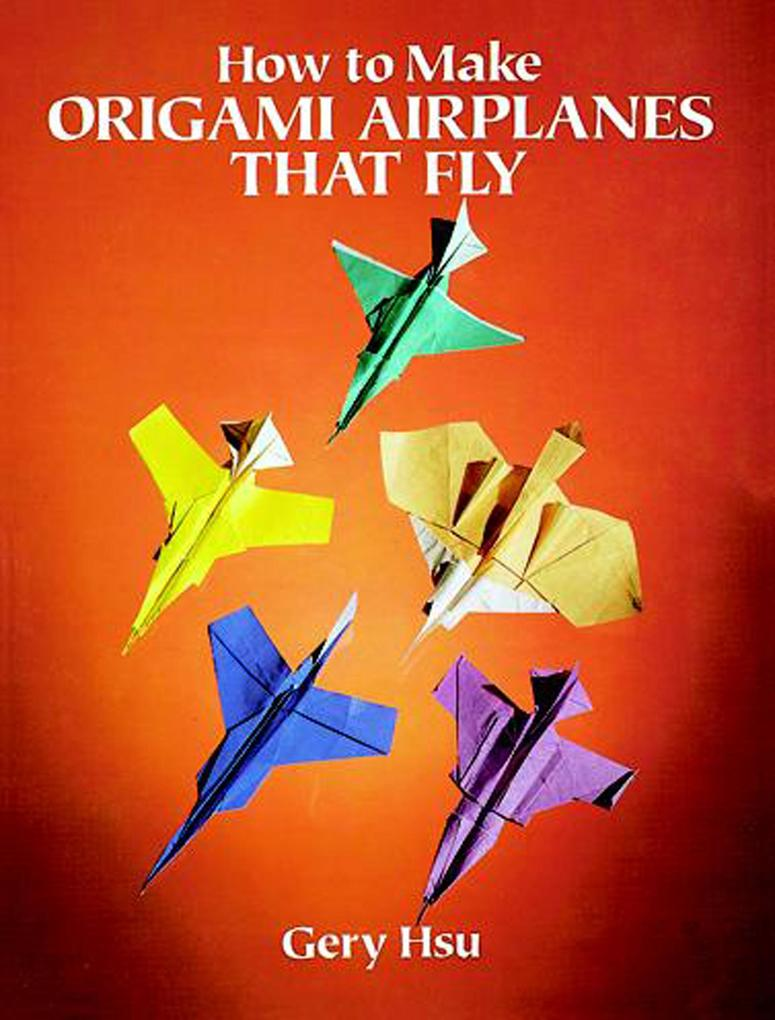 How to Make Origami Airplanes That Fly als eBoo...