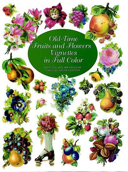 Old-Time Fruits and Flowers Vignettes in Full C...