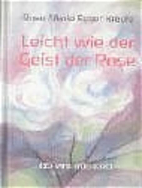 Leicht wie der Geist der Rose als Buch von