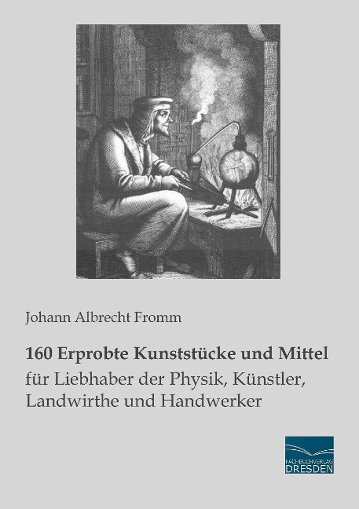 160 Erprobte Kunststücke und Mittel für Liebhab...