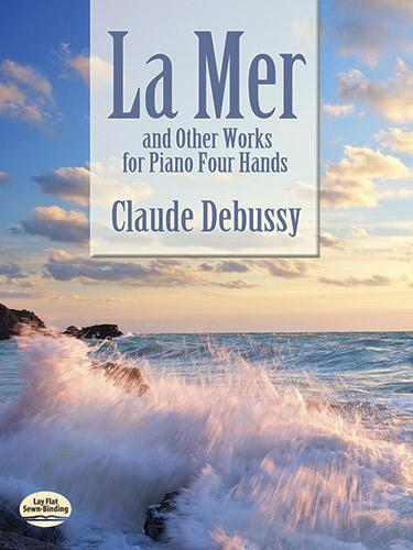 La Mer and Other Works for Piano Four Hands als...
