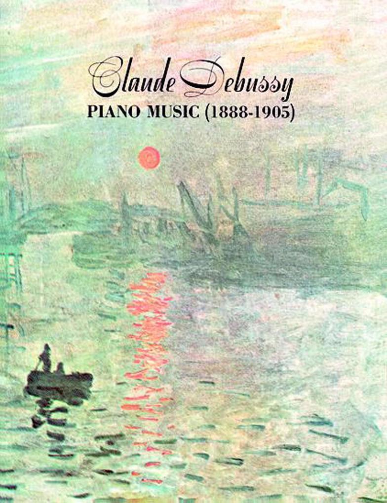 Claude Debussy Piano Music 1888-1905 als eBook ...