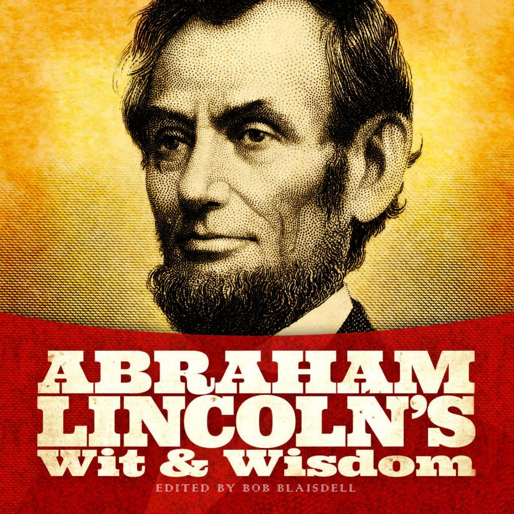 Abraham Lincoln´s Wit and Wisdom als eBook Down...