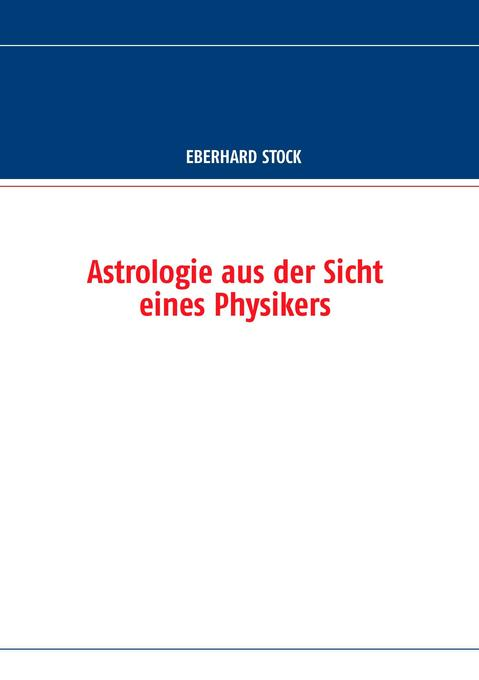 Astrologie aus der Sicht eines Physikers als Bu...