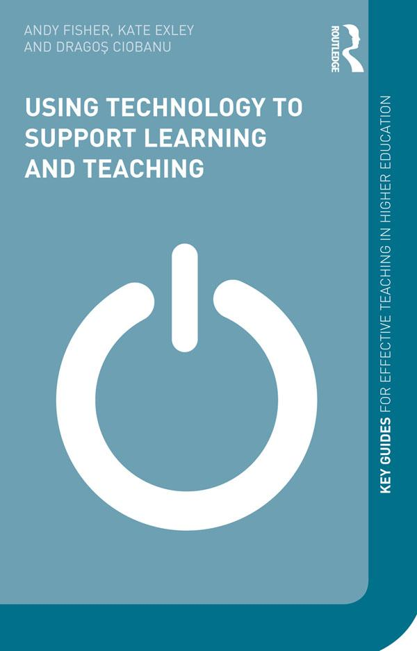 Using Technology to Support Learning and Teachi...
