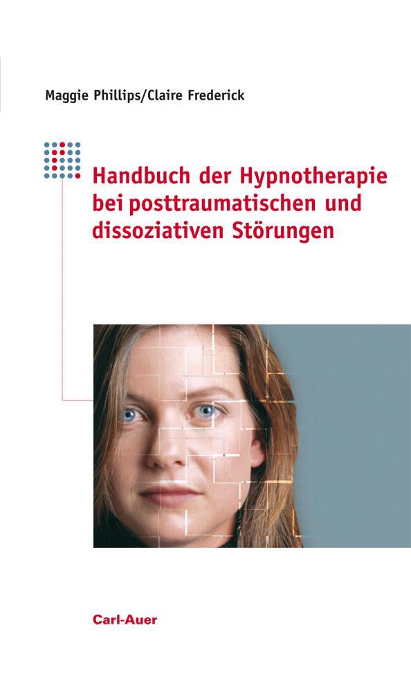 Handbuch der Hypnotherapie bei posttraumatischen und dissoziativen Störungen als Buch (gebunden)