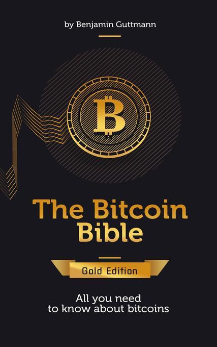 The Bitcoin Bible Gold Edition als Buch von Ben...