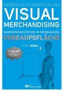 Gebrauchsanweisung Visual Merchandising Band 2 Verkaufsfläche