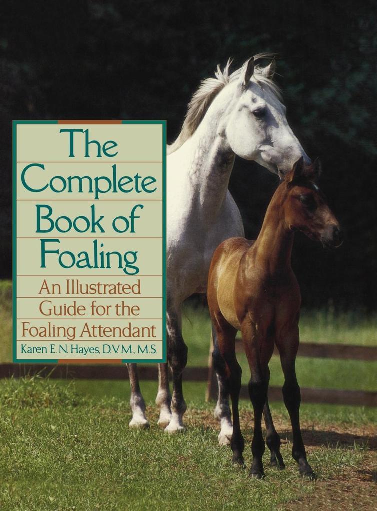 The Complete Book of Foaling als eBook Download...