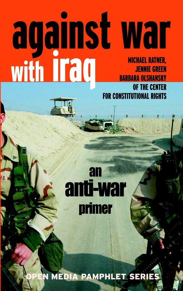 Against War with Iraq: An Anti-War Primer als Taschenbuch