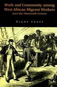 Work and Community Among West African Migrant Workers Since the Nineteenth Century