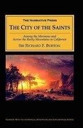 The City of the Saints: Among the Mormons and Across the Rocky Mountains to California