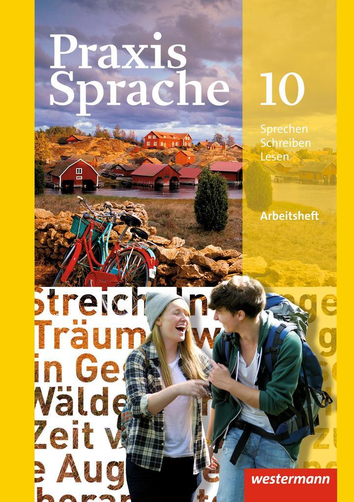 Praxis Sprache 10. Arbeitsheft. Allgemeine Ausgabe als Buch