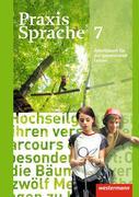 Praxis Sprache 7. Arbeitsbuch. Allgemeine Ausgabe