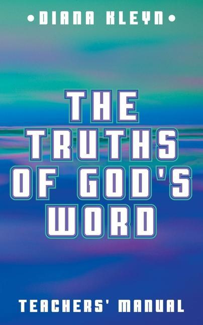 The Truths of God's Word Teachers' Manual: For the Catechism Booklet in Simple Questions and Answers for Children als Taschenbuch