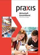 Praxis Wirtschaft. Gesamtband. Schülerband 8 - 10. Differenzierende Ausgabe