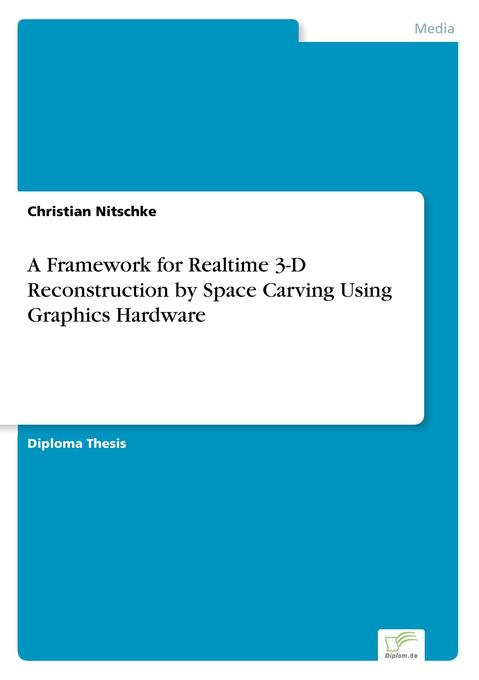 A Framework for Realtime 3-D Reconstruction by ...