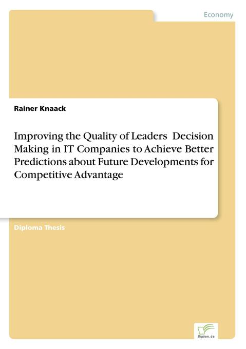 Improving the Quality of Leaders´ Decision Maki...