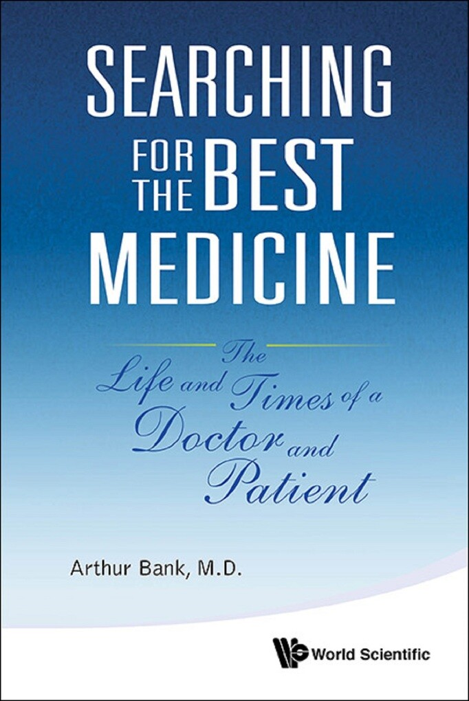Searching For The Best Medicine: The Life And T...