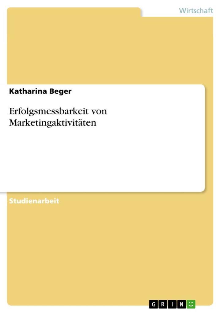 Erfolgsmessbarkeit von Marketingaktivitäten als...