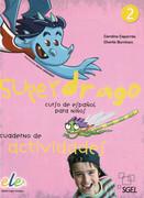 Superdrago - Cuaderno de actividades. Vol.2