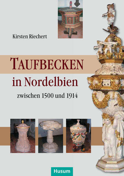Taufbecken in Nordelbien als Buch von Kirsten R...
